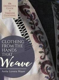 Clothing from the Hands That Weave by Anita Luvera Mayer