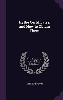 Hythe Certificates, and How to Obtain Them by Hythe Certificates