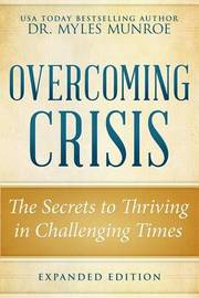 Overcoming Crisis Revised Edition by Myles Munroe