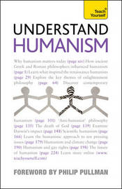 Understand Humanism: Teach Yourself by Mark Vernon
