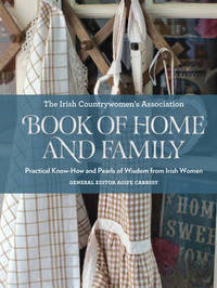 The Irish Countrywomen's Association Book of Home and Family by ICA-Irish Countrywomen's' Association