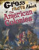 Gross Facts about the American Colonies by Mira Vonne