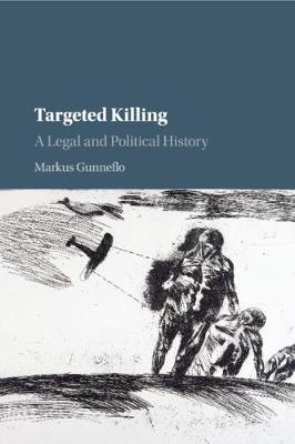 Targeted Killing by Markus Gunneflo