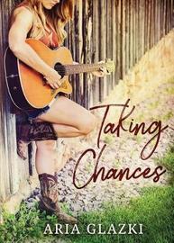 Taking Chances by Aria Glazki