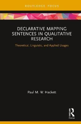 Declarative Mapping Sentences in Qualitative Research by Paul M.W. Hackett
