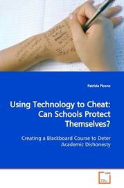 Using Technology to Cheat by Patricia Picone image