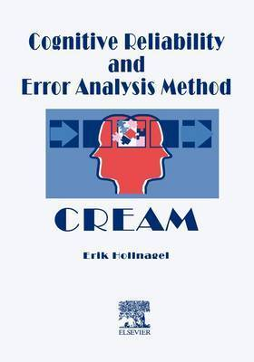 Cognitive Reliability and Error Analysis Method (CREAM) by E. Hollnagel