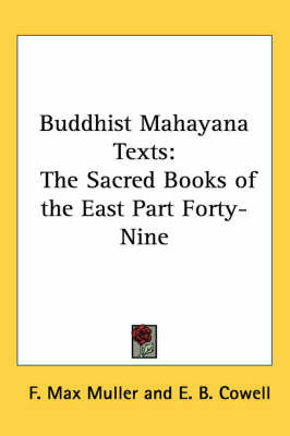 Buddhist Mahayana Texts: The Sacred Books of the East: Pt. 49 by F.Max Muller