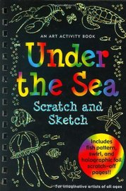Sketch and Scratch Under the Sea by Peter Pauper Press