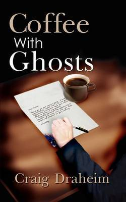 Coffee with Ghosts by Craig Draheim