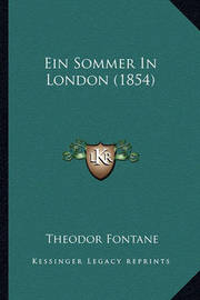 Ein Sommer in London (1854) by Theodor Fontane