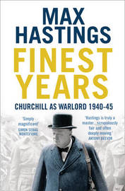 Finest Years by Max Hastings