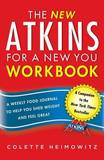 The New Atkins for a New You Workbook: A Weekly Food Journal to Help You Shed Weight and Feel Great by Colette Heimowitz