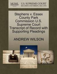 Stephens V. Essex County Park Commission U.S. Supreme Court Transcript of Record with Supporting Pleadings by Andrew Wilson