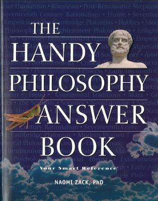 The Handy Philosophy Answer Book by Naomi Zack image