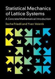 Statistical Mechanics of Lattice Systems by Sacha Friedli