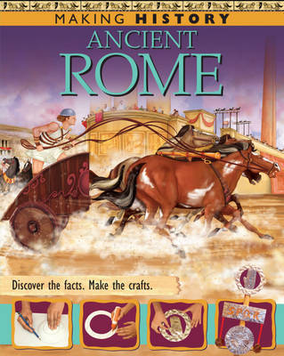 Making History: Ancient Rome by Fiona MacDonald