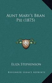 Aunt Mary's Bran Pie (1875) by Eliza Stephenson