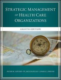 The Strategic Management of Healthcare Organizations by Peter M. Ginter