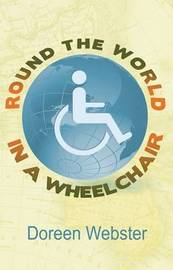 Round The World In a Wheelchair by Doreen Webster image