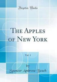 The Apples of New York, Vol. 1 (Classic Reprint) by Spencer Ambrose Beach image