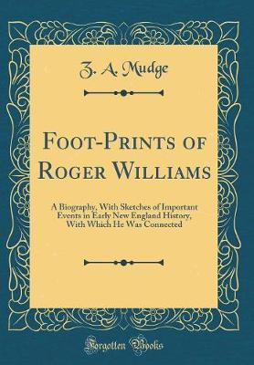 Foot-Prints of Roger Williams by Z A Mudge