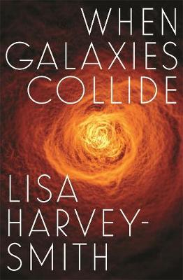 When Galaxies Collide (Signed by Lisa Harvey-Smith) by Lisa Harvey-Smith image