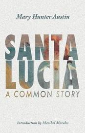 Santa Lucia by Mary Austin