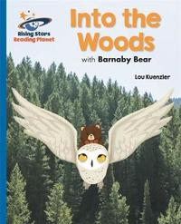 Reading Planet - Into the Woods with Barnaby Bear - Blue: Galaxy by Lou Kuenzler