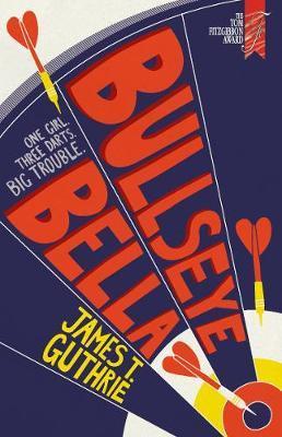 Bullseye Bella by James T. Guthrie