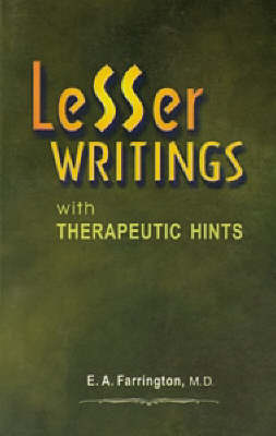 Lesser Writings with Therapeutic Hints by E.A. Farrington image