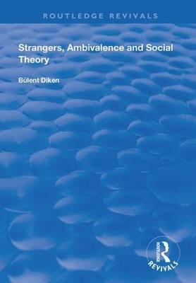 Strangers, Ambivalence and Social Theory by Bulent Diken