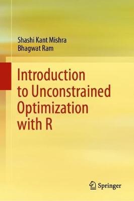 Introduction to Unconstrained Optimization with R by Shashi Kant Mishra
