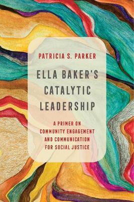 Ella Baker's Catalytic Leadership
