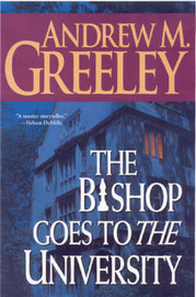 The Bishop Goes to the University by Andrew M Greeley image