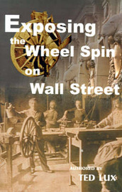 Exposing the Wheel Spin on Wall Street by Ted Lux
