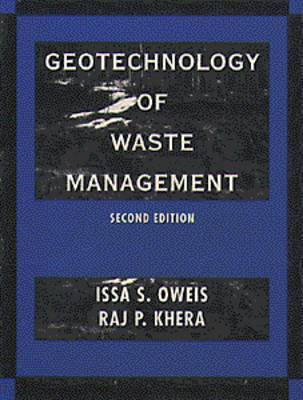 The Geotechnology of Waste Management by Issa S. Oweis