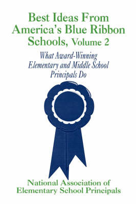 Best Ideas From America's Blue Ribbon Schools by NAESP NAESP