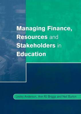 Managing Finance, Resources and Stakeholders in Education by Lesley Anderson image