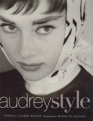 Audrey Style by Pamela Clarke Keogh
