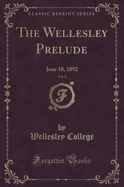 The Wellesley Prelude, Vol. 3 by Wellesley College
