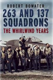 263 and 137 Squadrons by Robert Bowater