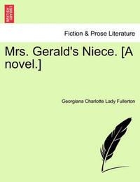 Mrs. Gerald's Niece. [A Novel.] by Georgiana Charlotte Fullerton