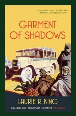 Garment of Shadows by Laurie R King