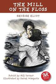 Mill on the Floss, The by George Eliot