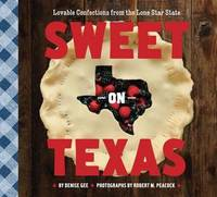 Sweet on Texas by Denise Gee Peacock
