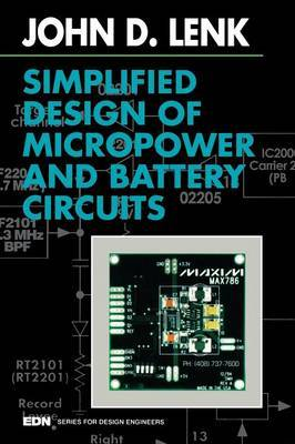 Simplified Design of Micropower and Battery Circuits by John D Lenk