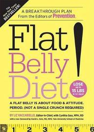 Flat Belly Diet! (US) : How to Get The Flat Stomach You've Always Wanted by Liz Vaccariello