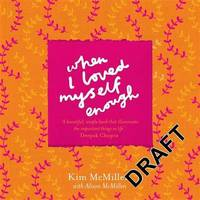 When I Loved Myself Enough by Alison McMillen