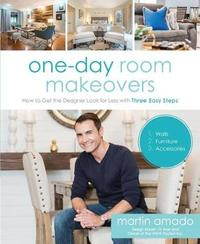 One-Day Room Makeovers by Martin Amado